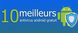 le meilleur antivirus android gratuit