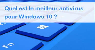quel est le meilleur antivirus pour windows 10. Black Bedroom Furniture Sets. Home Design Ideas
