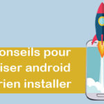 comment optimiser android